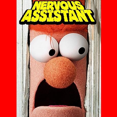 Nervous Assistant