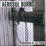 aerosol_burns_-_afraid_of_the_phone7