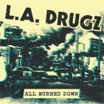 la-drugz-all-burned-down
