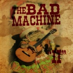 The Bad Machine