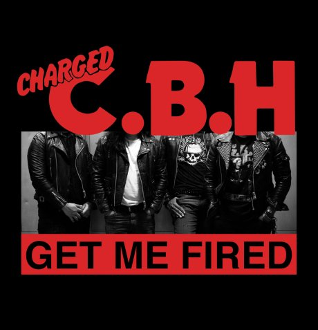 CBH - Get Me Fired