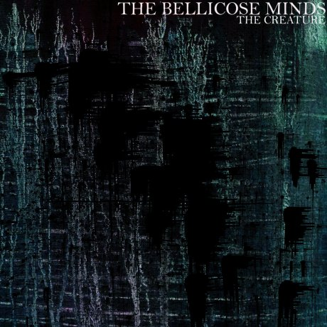 Bellicose Minds – The Creature.jpg