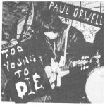 Paul Orwell - Too Young To Die