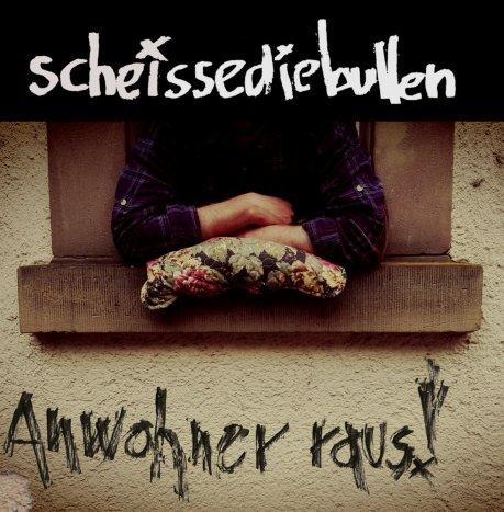 Scheissediebullen - Anwohner raus!