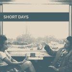 Short Days st LP