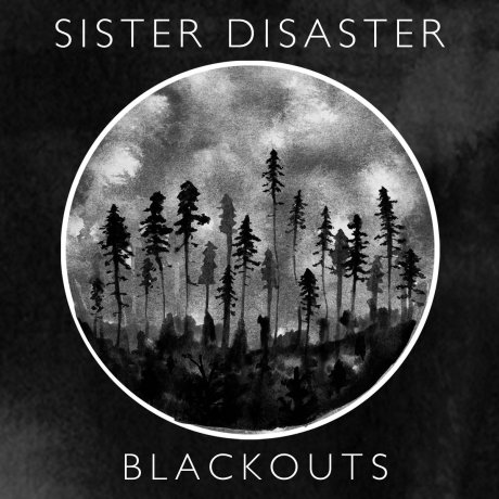 Sister Disaster - Blackouts